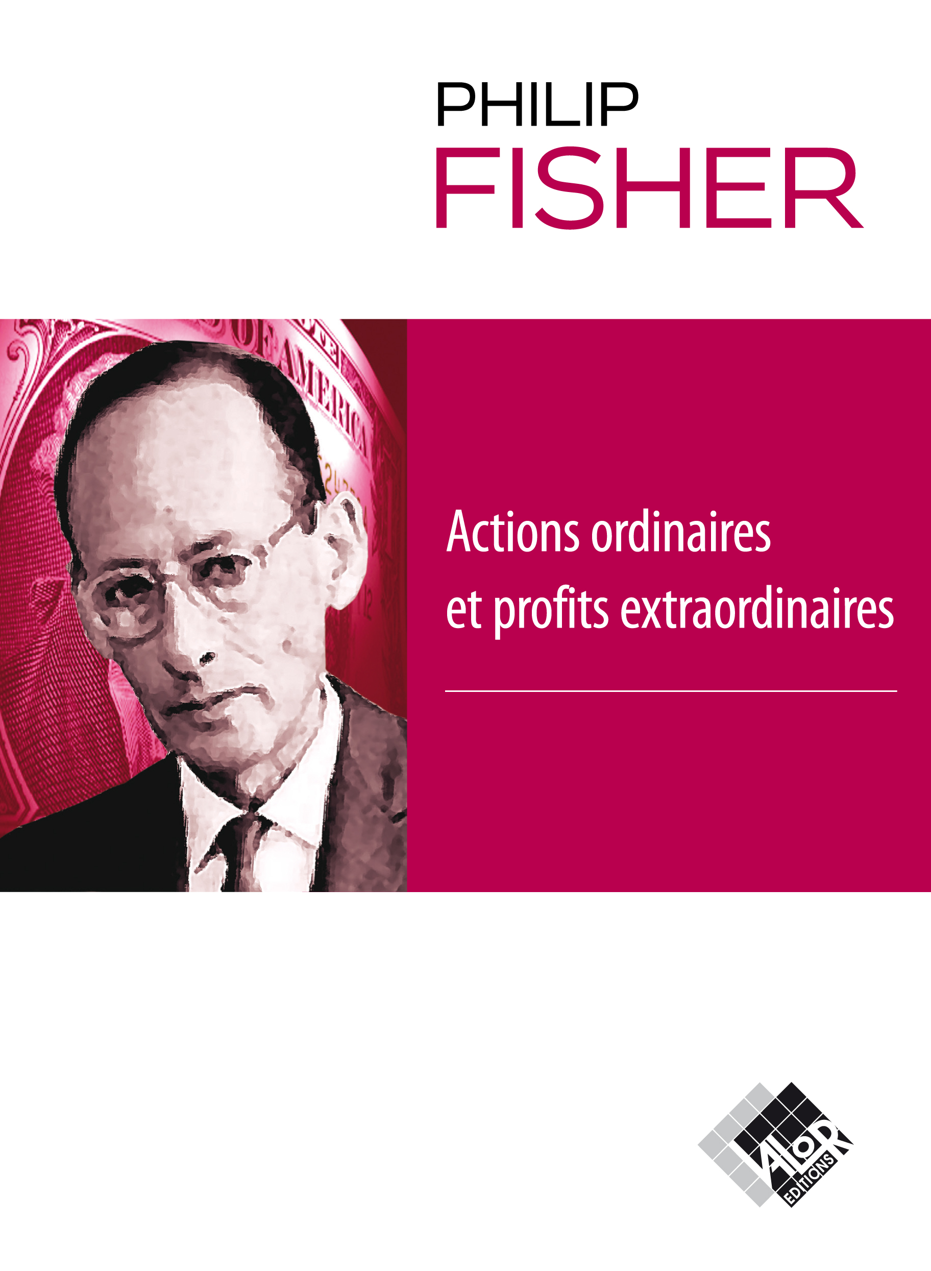 Actions ordinaires et profits extraordinaires / Philip Fisher (éditions Valor)